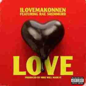 ILOVEMAKONNEN - Love (CDQ) Ft. Rae Sremmurd